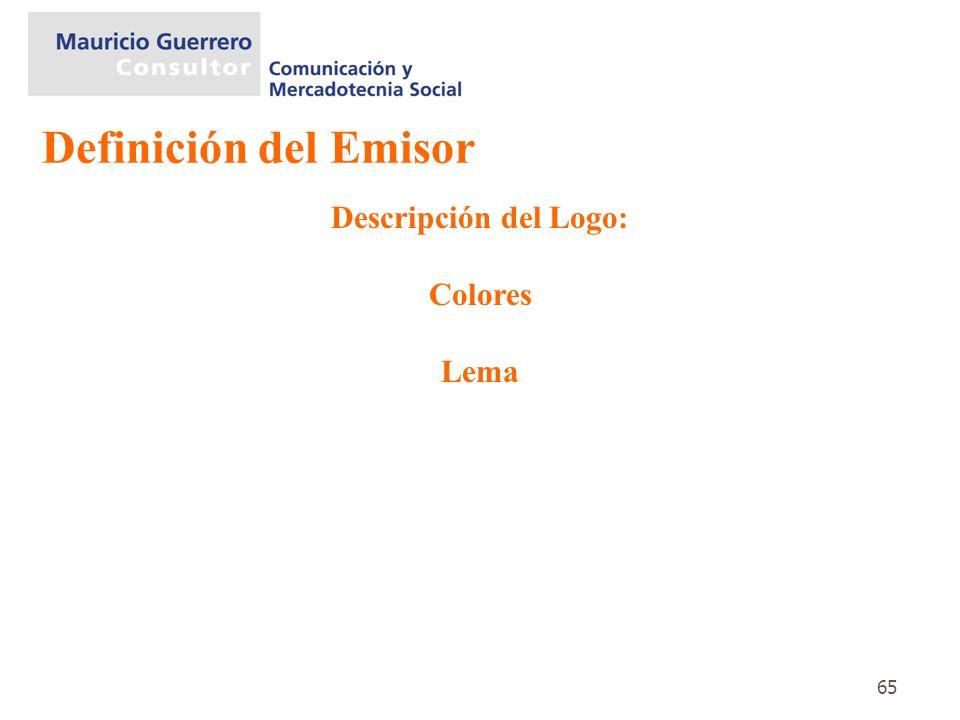 65 Descripción del Logo: Colores Lema Definición del Emisor