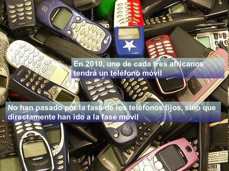 En 2010, uno de cada tres africanos tendrá un teléfono móvil No han pasado por la fase de los teléfonos fijos, sino que directamente han ido a la fase móvil