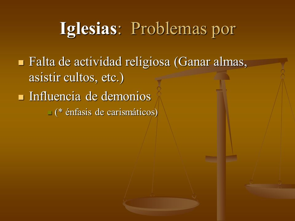 Iglesias: Problemas por Falta de actividad religiosa (Ganar almas, asistir cultos, etc.) Falta de actividad religiosa (Ganar almas, asistir cultos, et