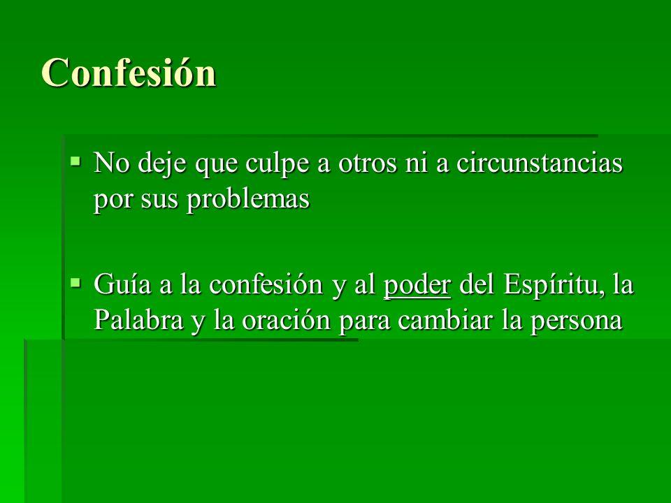 Confesión No deje que culpe a otros ni a circunstancias por sus problemas No deje que culpe a otros ni a circunstancias por sus problemas Guía a la co