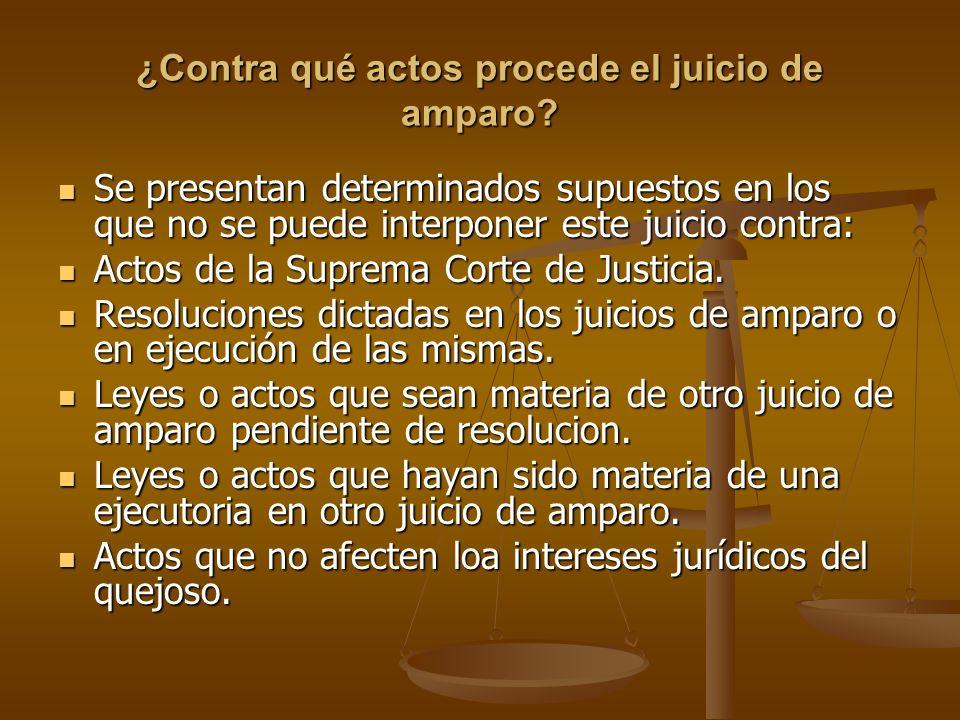¿Contra qué actos procede el juicio de amparo? Se presentan determinados supuestos en los que no se puede interponer este juicio contra: Se presentan