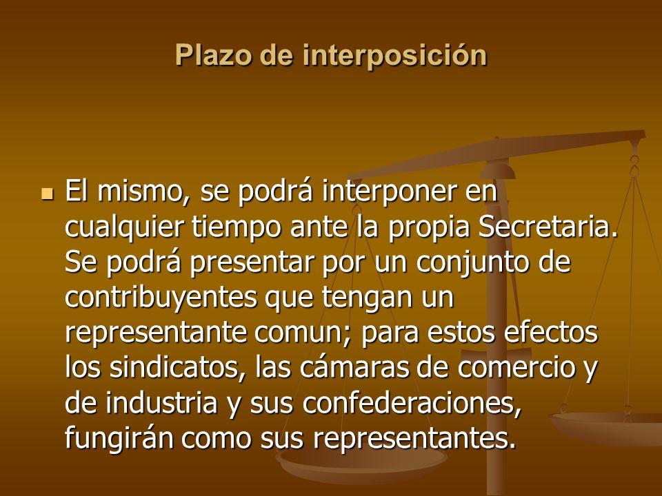 Plazo de interposición El mismo, se podrá interponer en cualquier tiempo ante la propia Secretaria. Se podrá presentar por un conjunto de contribuyent