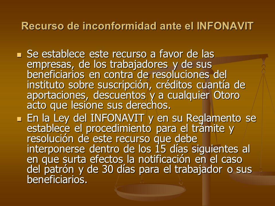 Recurso de inconformidad ante el INFONAVIT Se establece este recurso a favor de las empresas, de los trabajadores y de sus beneficiarios en contra de