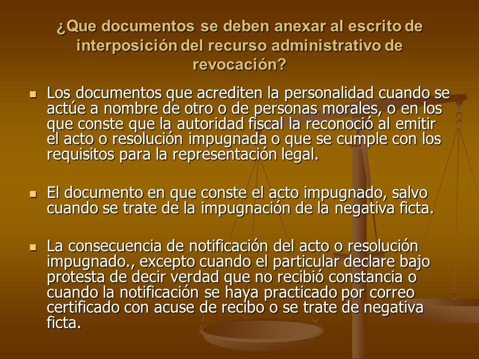 ¿Que documentos se deben anexar al escrito de interposición del recurso administrativo de revocación? Los documentos que acrediten la personalidad cua