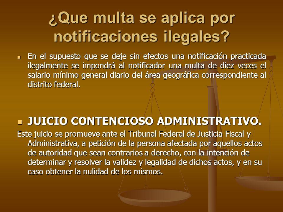 ¿Que multa se aplica por notificaciones ilegales? En el supuesto que se deje sin efectos una notificación practicada ilegalmente se impondrá al notifi