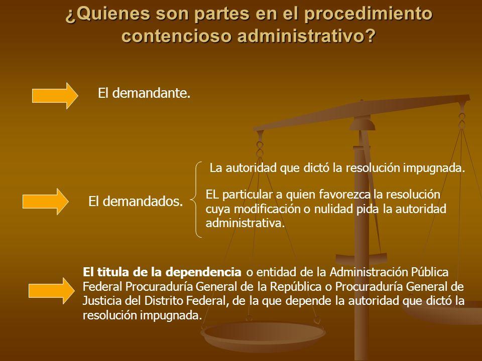 ¿Quienes son partes en el procedimiento contencioso administrativo? El demandante. El demandados. La autoridad que dictó la resolución impugnada. EL p