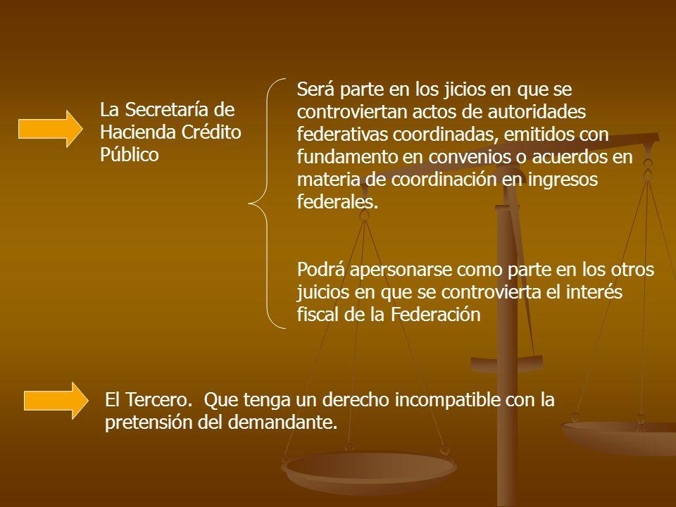 La Secretaría de Hacienda Crédito Público Será parte en los jicios en que se controviertan actos de autoridades federativas coordinadas, emitidos con