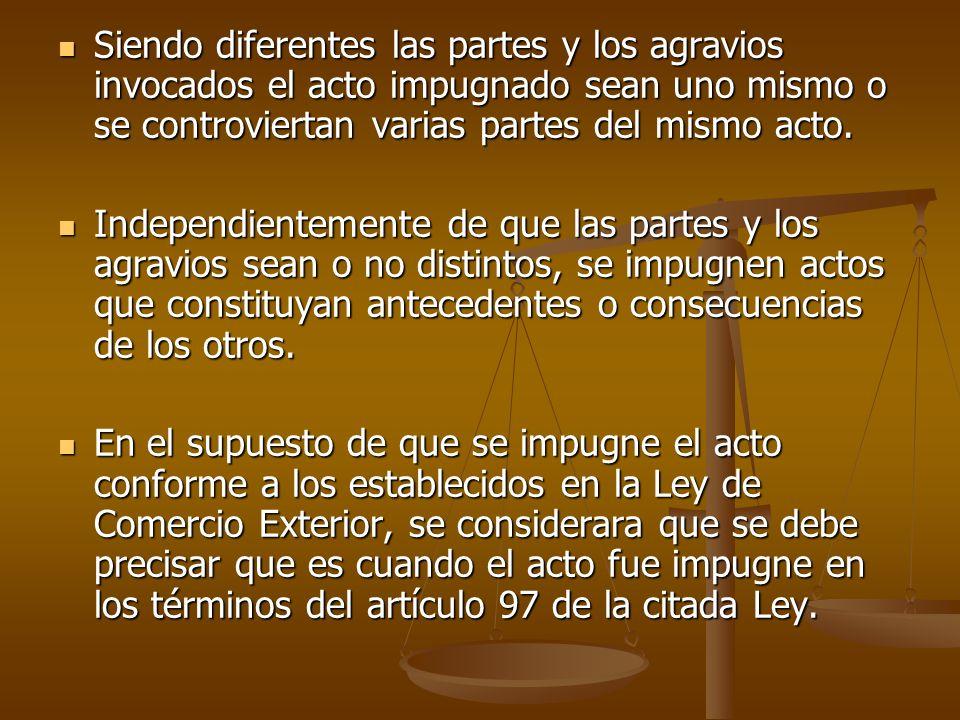 Independientemente de que las partes y los agravios sean o no distintos, se impugnen actos que constituyan antecedentes o consecuencias de los otros.