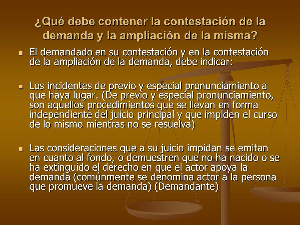 ¿Qué debe contener la contestación de la demanda y la ampliación de la misma? El demandado en su contestación y en la contestación de la ampliación de