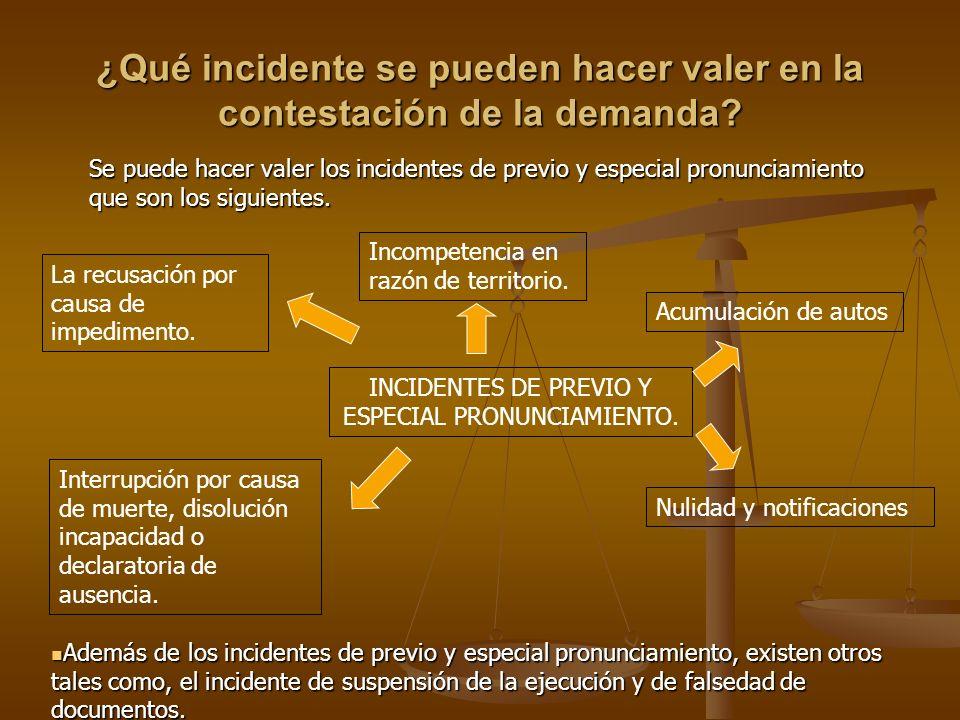 ¿Qué incidente se pueden hacer valer en la contestación de la demanda? Se puede hacer valer los incidentes de previo y especial pronunciamiento que so