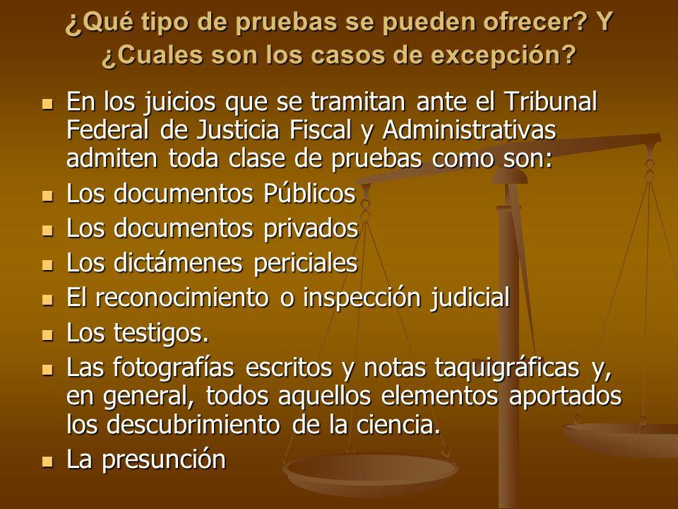 ¿ Qué tipo de pruebas se pueden ofrecer? Y ¿Cuales son los casos de excepción? En los juicios que se tramitan ante el Tribunal Federal de Justicia Fis