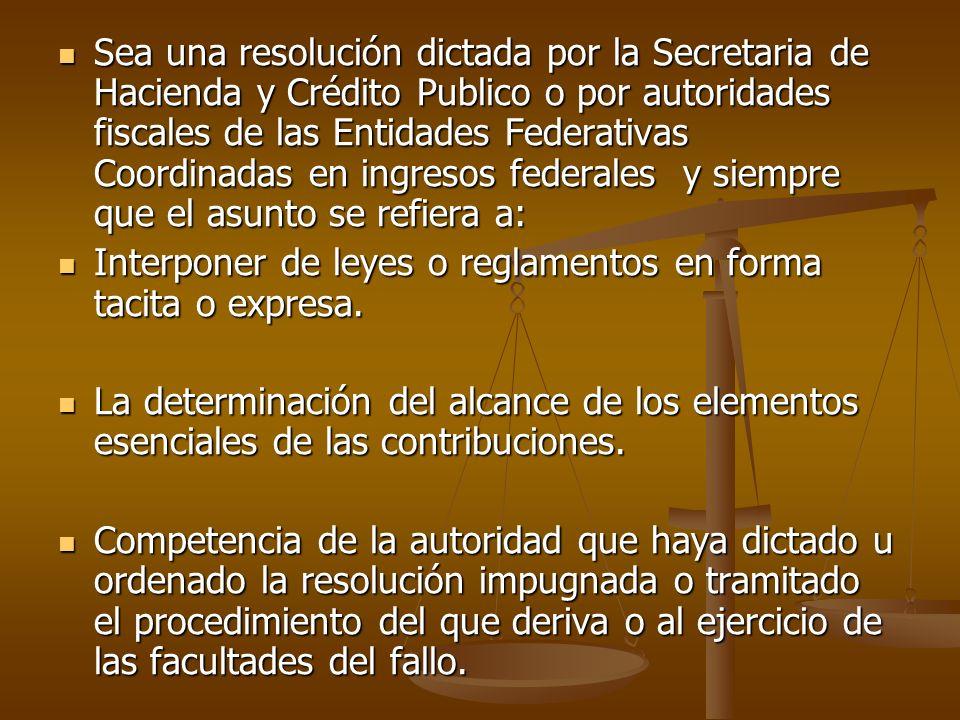Sea una resolución dictada por la Secretaria de Hacienda y Crédito Publico o por autoridades fiscales de las Entidades Federativas Coordinadas en ingr