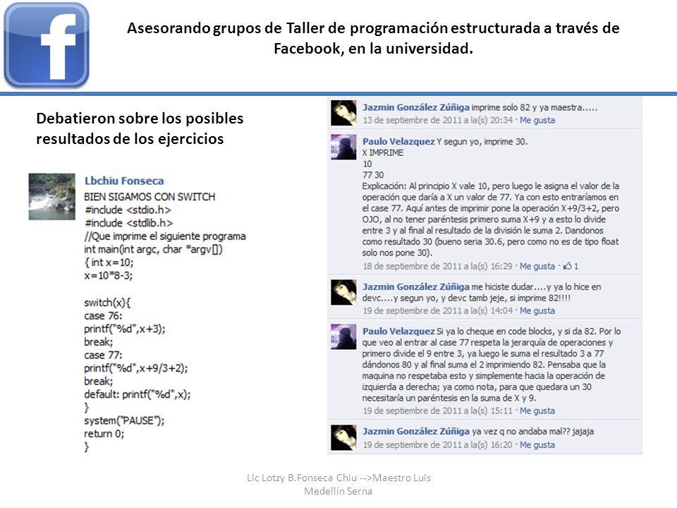Asesorando grupos de Taller de programación estructurada a través de Facebook, en la universidad. Debatieron sobre los posibles resultados de los ejer
