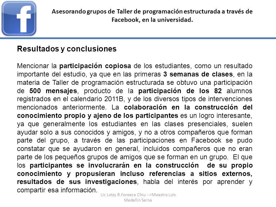 Resultados y conclusiones Mencionar la participación copiosa de los estudiantes, como un resultado importante del estudio, ya que en las primeras 3 se