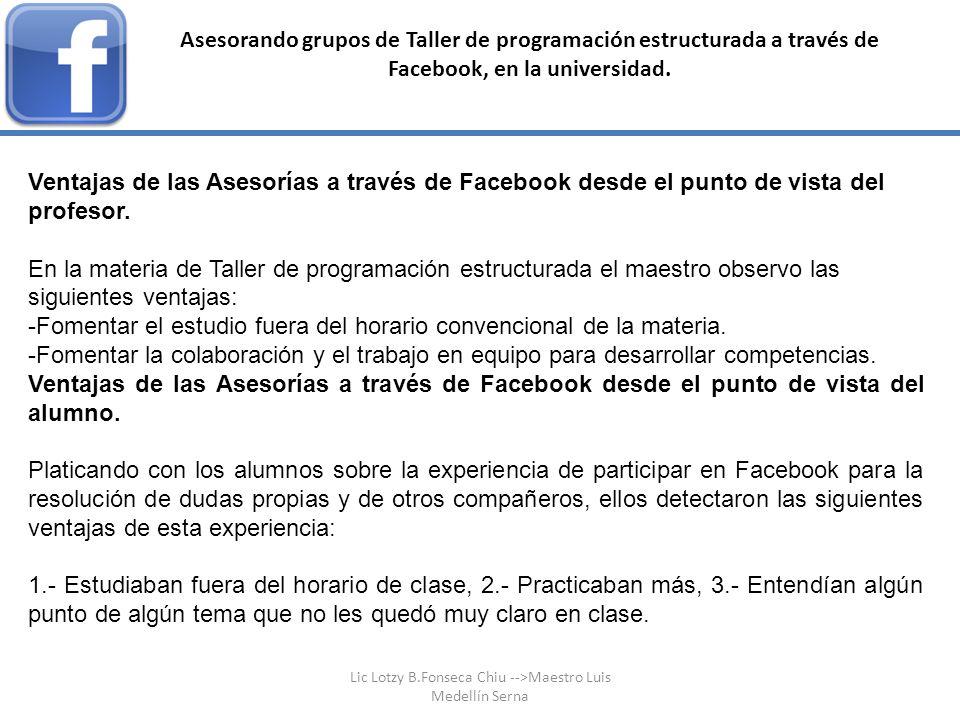 Ventajas de las Asesorías a través de Facebook desde el punto de vista del profesor. En la materia de Taller de programación estructurada el maestro o