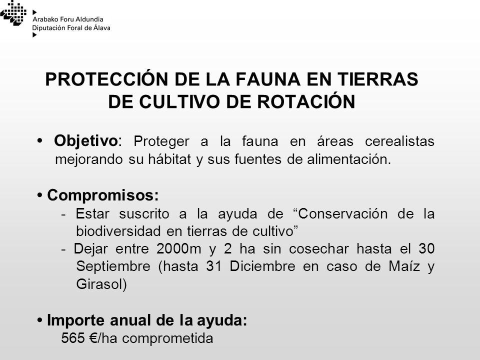 PROTECCIÓN DE LA FAUNA EN TIERRAS DE CULTIVO DE ROTACIÓN Objetivo: Proteger a la fauna en áreas cerealistas mejorando su hábitat y sus fuentes de alim