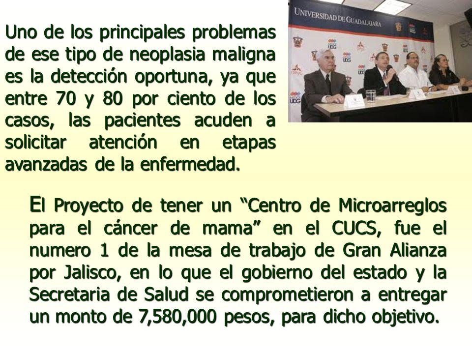 E l Proyecto de tener un Centro de Microarreglos para el cáncer de mama en el CUCS, fue el numero 1 de la mesa de trabajo de Gran Alianza por Jalisco,