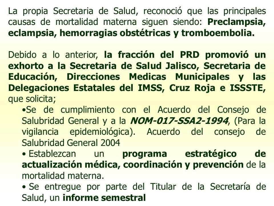 La propia Secretaria de Salud, reconoció que las principales causas de mortalidad materna siguen siendo: Preclampsia, eclampsia, hemorragias obstétric