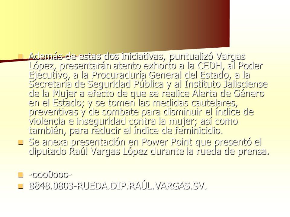 Además de estas dos iniciativas, puntualizó Vargas López, presentarán atento exhorto a la CEDH, al Poder Ejecutivo, a la Procuraduría General del Esta
