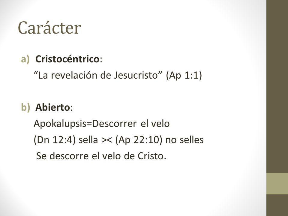 Carácter c)Simbólico: Algunas se explican (Ap 1:20,4:5) Otras quedan sin explicación (Ap 4:4,11:13) Otros se explican en el AT: (Ap 2:7)-(Gn 2:9) (Ap 2:17)-(Ex 16:14-15) (Ap 2:27-28)-(Sal 2:8-9)