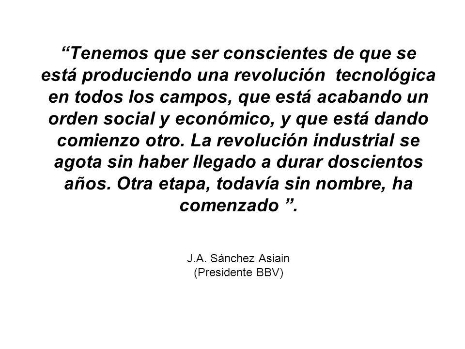 Tenemos que ser conscientes de que se está produciendo una revolución tecnológica en todos los campos, que está acabando un orden social y económico,