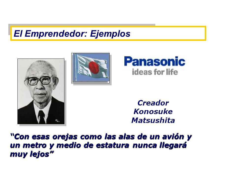Con esas orejas como las alas de un avión y un metro y medio de estatura nunca llegará muy lejos El Emprendedor: Ejemplos Creador Konosuke Matsushita