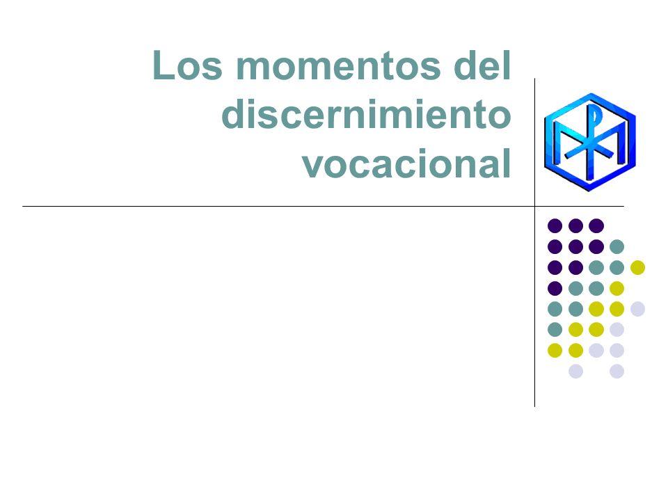 Los momentos del discernimiento vocacional