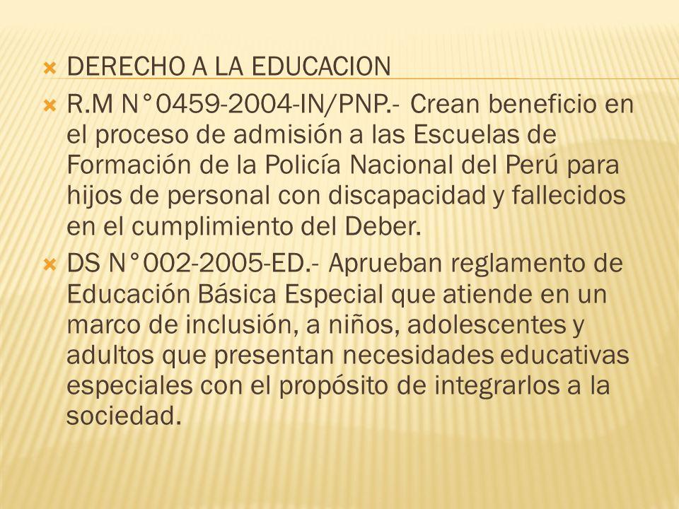 DERECHO A LA EDUCACION R.M N°0459-2004-IN/PNP.- Crean beneficio en el proceso de admisión a las Escuelas de Formación de la Policía Nacional del Perú para hijos de personal con discapacidad y fallecidos en el cumplimiento del Deber.