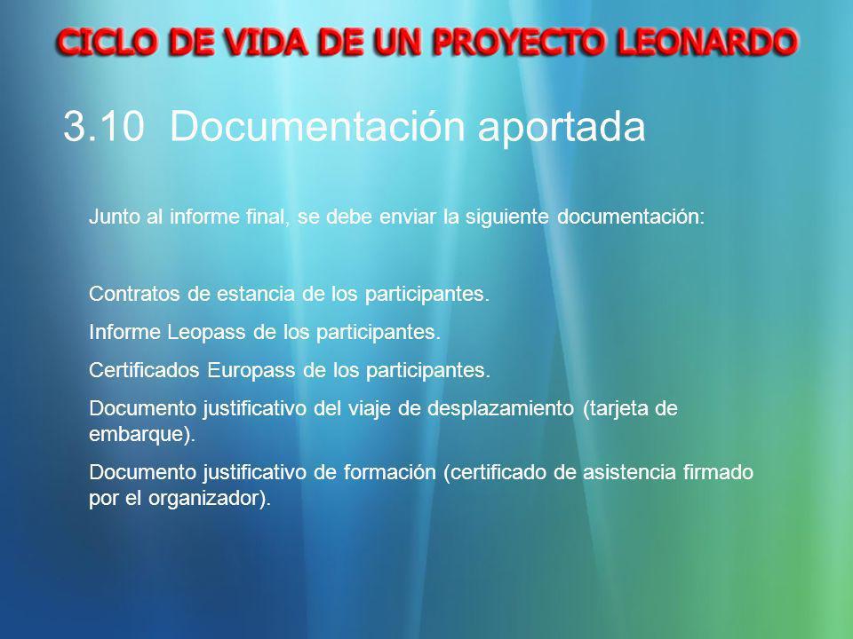 3.10 Documentación aportada Junto al informe final, se debe enviar la siguiente documentación: Contratos de estancia de los participantes. Informe Leo