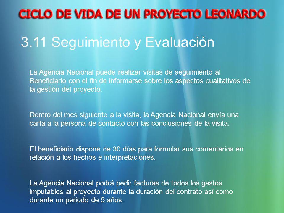 3.11 Seguimiento y Evaluación La Agencia Nacional puede realizar visitas de seguimiento al Beneficiario con el fin de informarse sobre los aspectos cu