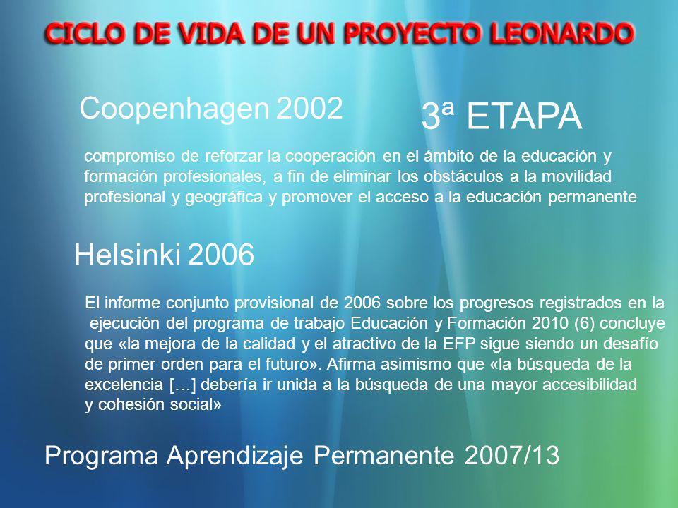 3ª ETAPA El informe conjunto provisional de 2006 sobre los progresos registrados en la ejecución del programa de trabajo Educación y Formación 2010 (6