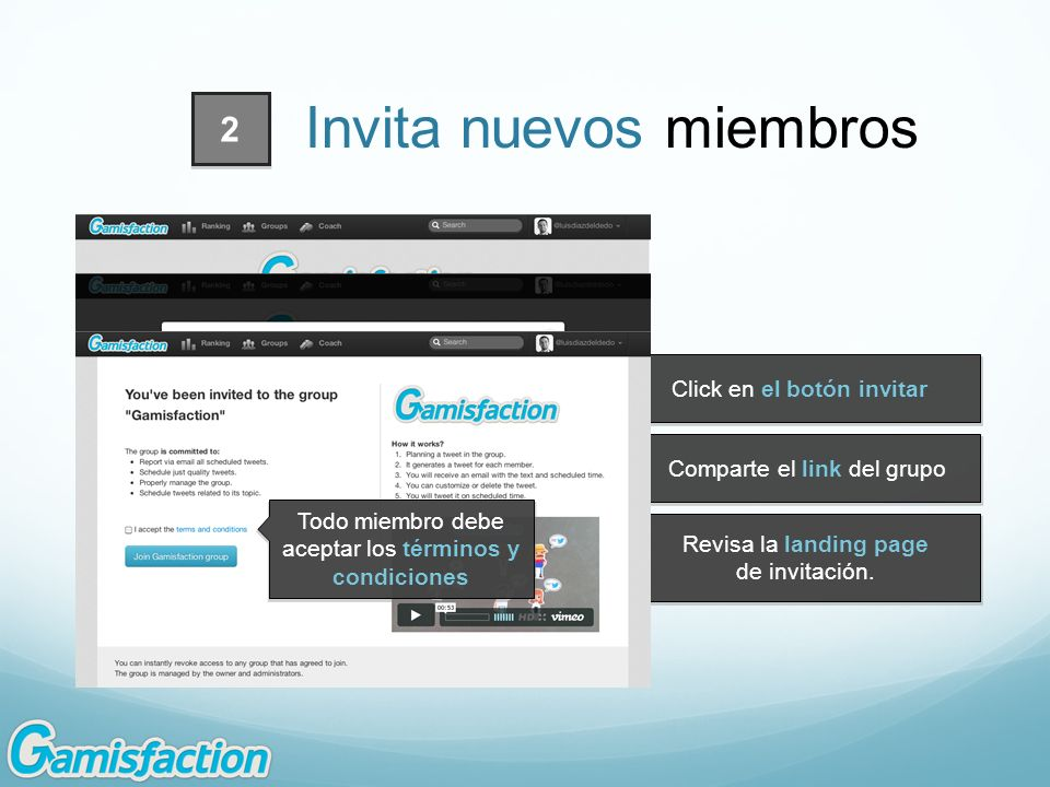 Click en el botón invitar Comparte el link del grupo Revisa la landing page de invitación. Todo miembro debe aceptar los términos y condiciones 2 Invi