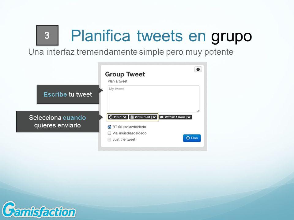 3 Una interfaz tremendamente simple pero muy potente Escribe tu tweet Planifica tweets en grupo Selecciona cuando quieres enviarlo