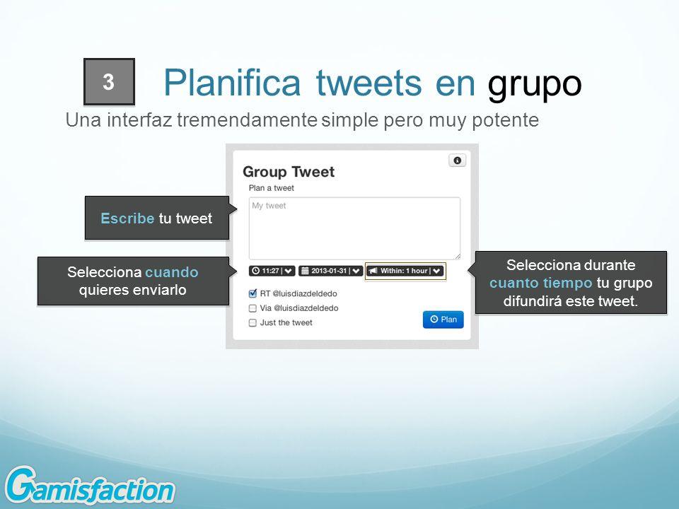 Selecciona durante cuanto tiempo tu grupo difundirá este tweet.