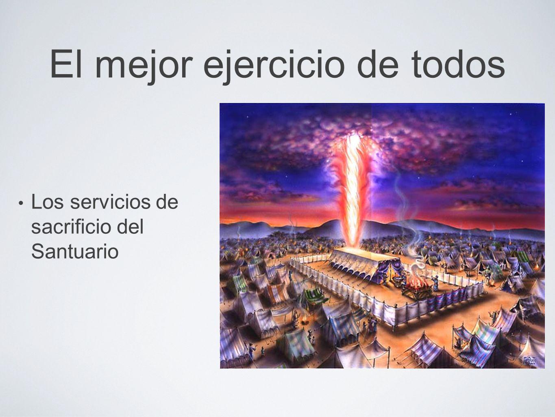 El mejor ejercicio de todos Los servicios de sacrificio del Santuario