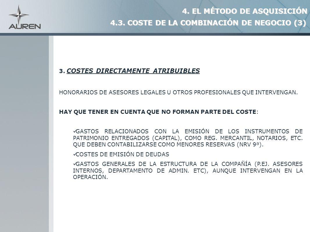 13 3. COSTES DIRECTAMENTE ATRIBUIBLES HONORARIOS DE ASESORES LEGALES U OTROS PROFESIONALES QUE INTERVENGAN. HAY QUE TENER EN CUENTA QUE NO FORMAN PART