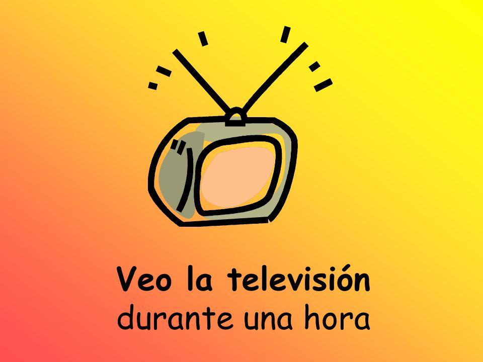 Veo la televisión durante una hora