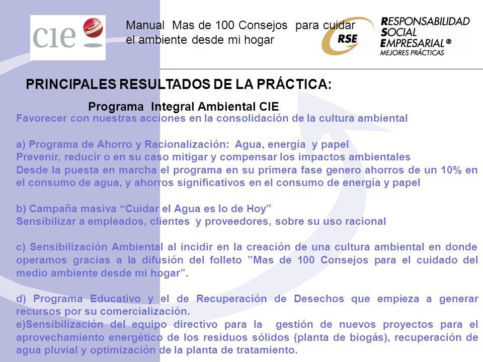 PRINCIPALES RESULTADOS DE LA PRÁCTICA: Favorecer con nuestras acciones en la consolidación de la cultura ambiental a) Programa de Ahorro y Racionaliza