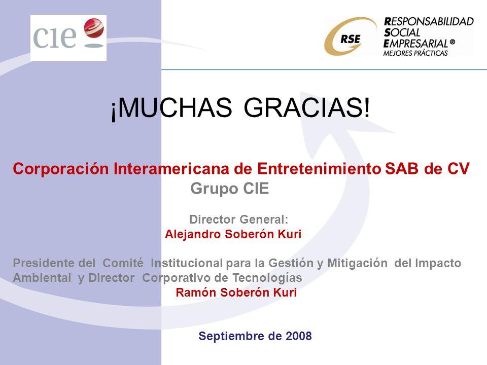 ¡MUCHAS GRACIAS! Corporación Interamericana de Entretenimiento SAB de CV Grupo CIE Director General: Alejandro Soberón Kuri Presidente del Comité Inst
