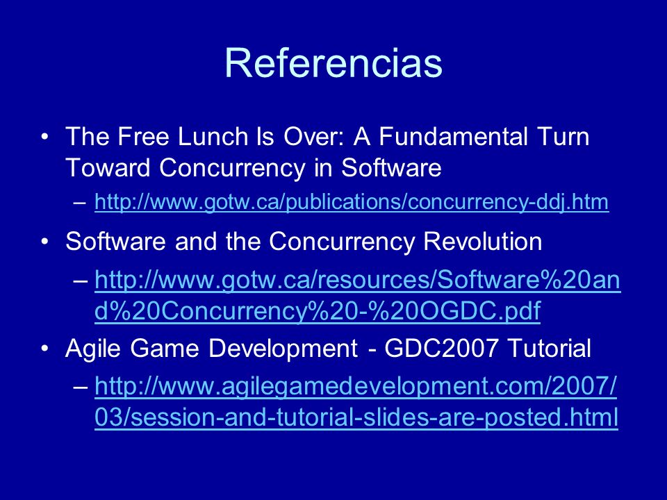 Referencias The Free Lunch Is Over: A Fundamental Turn Toward Concurrency in Software –http://www.gotw.ca/publications/concurrency-ddj.htmhttp://www.g