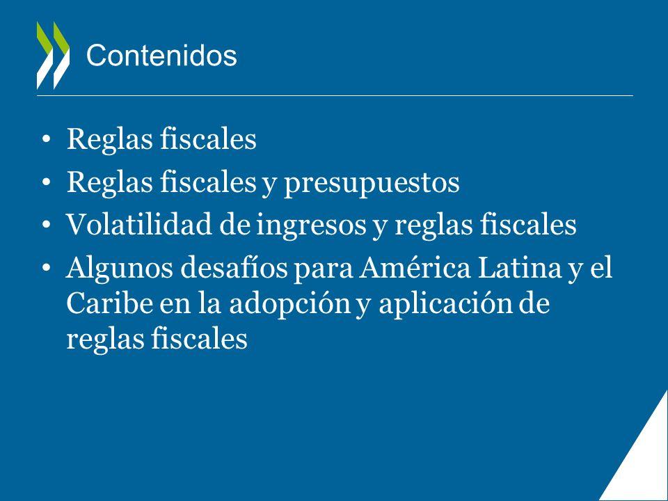 Contenidos Reglas fiscales Reglas fiscales y presupuestos Volatilidad de ingresos y reglas fiscales Algunos desafíos para América Latina y el Caribe e