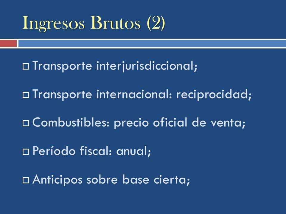 Ingresos Brutos (2) Transporte interjurisdiccional; Transporte internacional: reciprocidad; Combustibles: precio oficial de venta; Período fiscal: anu