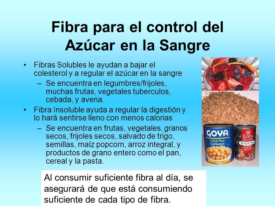 Fibra para el control del Azúcar en la Sangre Fibras Solubles le ayudan a bajar el colesterol y a regular el azúcar en la sangre –Se encuentra en legu