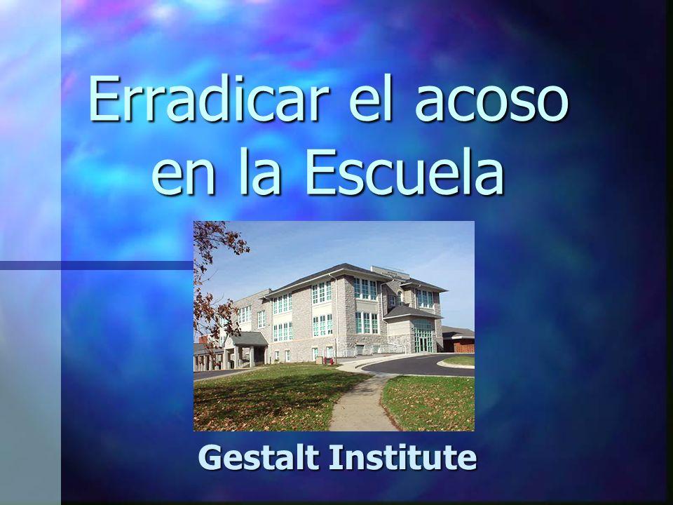 Erradicar el acoso en la Escuela Gestalt Institute