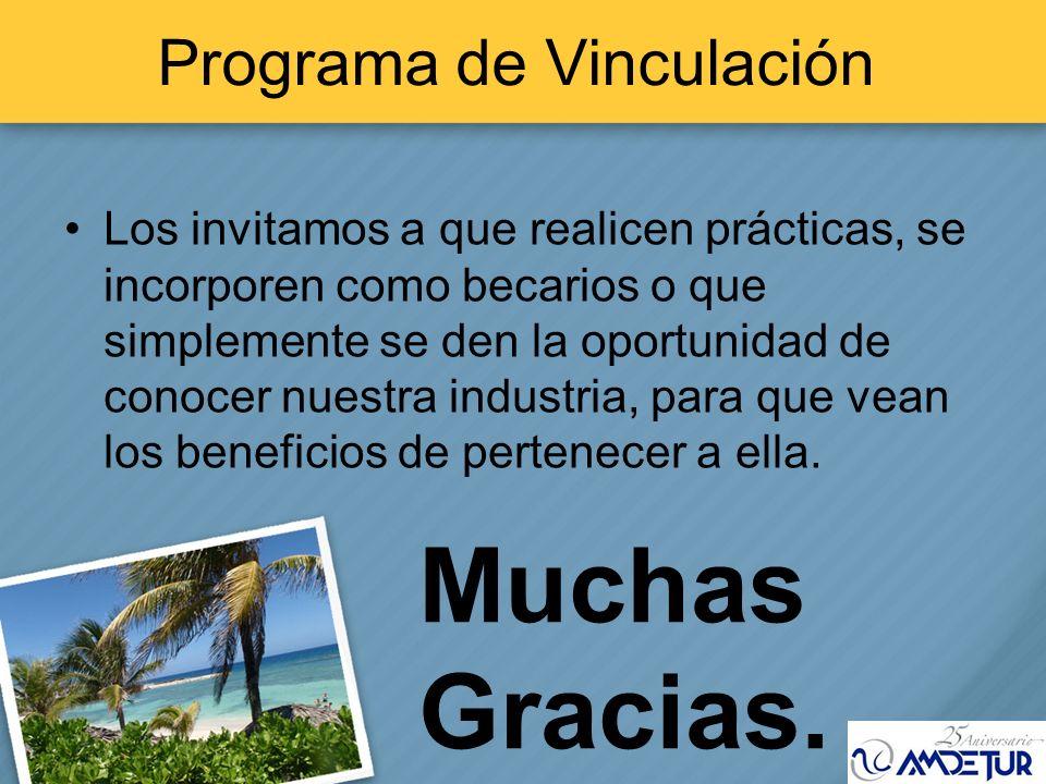 Programa de Vinculación Los invitamos a que realicen prácticas, se incorporen como becarios o que simplemente se den la oportunidad de conocer nuestra