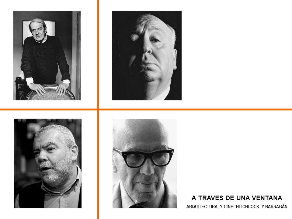 A TRAVES DE UNA VENTANA ARQUITECTURA Y CINE: HITCHCOCK Y BARRAGÁN