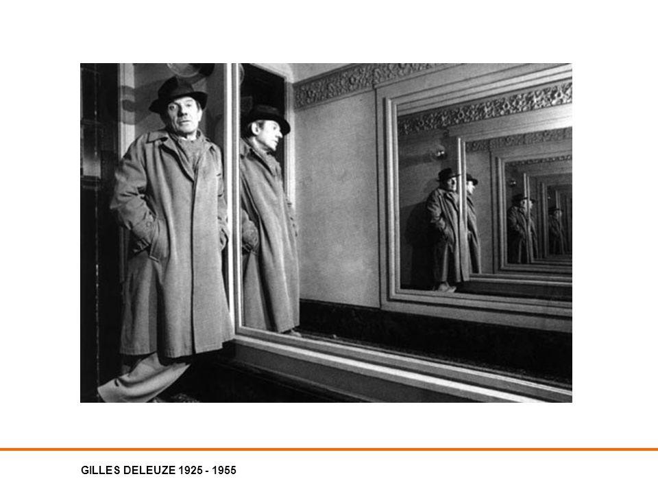 GILLES DELEUZE 1925 - 1955