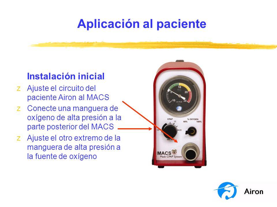 Aplicación al paciente Instalación inicial zAjuste el circuito del paciente Airon al MACS zConecte una manguera de oxígeno de alta presión a la parte