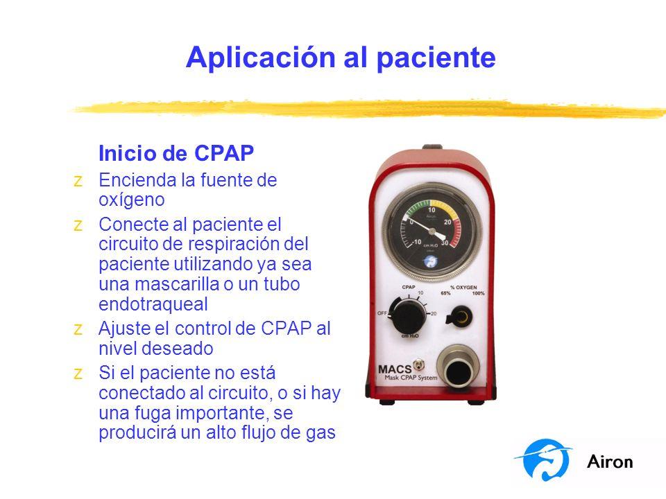 Aplicación al paciente Inicio de CPAP zEncienda la fuente de oxígeno zConecte al paciente el circuito de respiración del paciente utilizando ya sea un