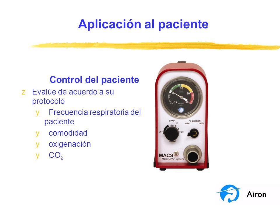 Aplicación al paciente Control del paciente zEvalúe de acuerdo a su protocolo y Frecuencia respiratoria del paciente y comodidad y oxigenación y CO 2
